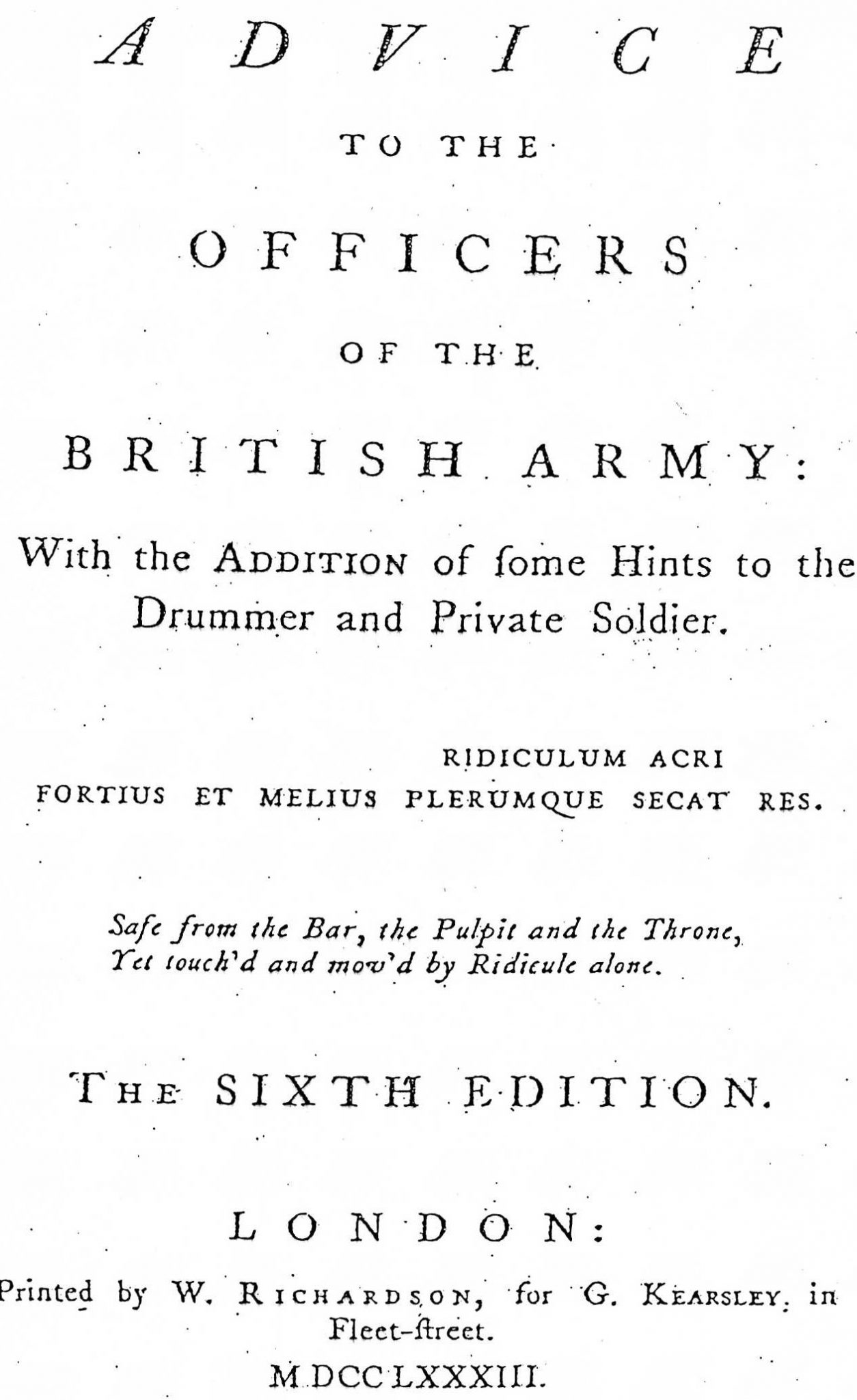 Advice to the Officers of the British Army: With the addition of Some Hints to the Drummer and Private Soldier London, 1783