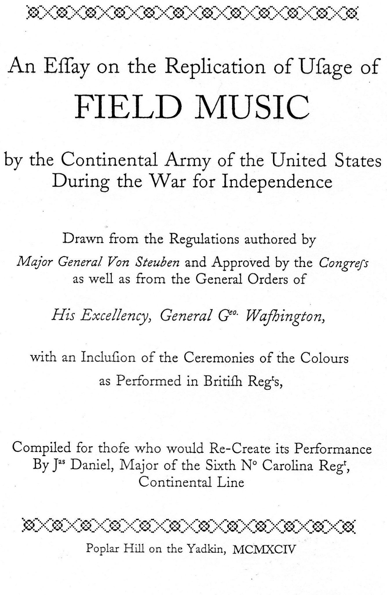 An Essay on the Replication of the Usage of Field Music by the Continental Army of the United States During the War for Independence