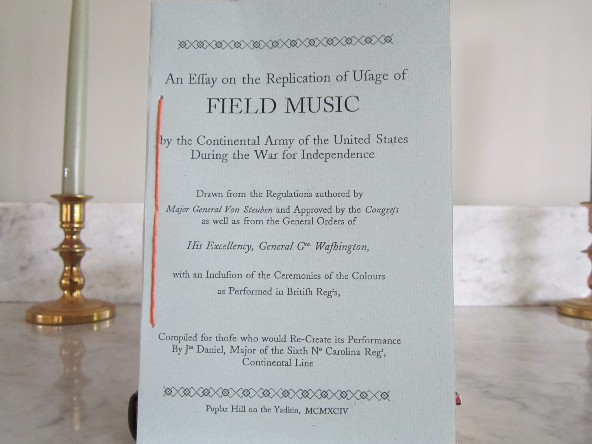 An Essay on the Replication of the Usage of Field Music by the Continental Army of the United States During the War for Independence 1