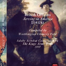 British Officers Serving in America, 1754-1775 & British Officers Serving in America, 1775-1783 CD-ROM