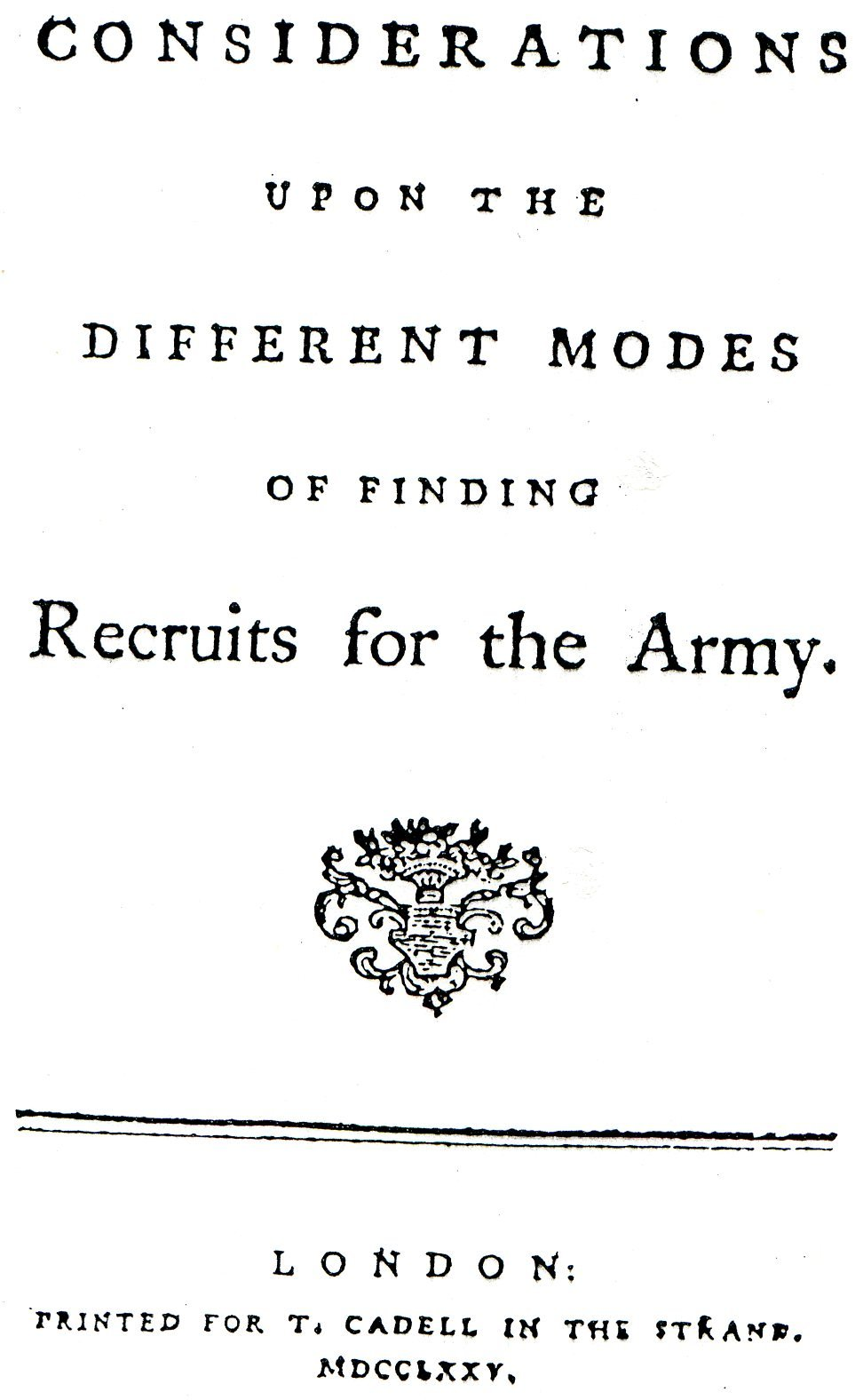 Considerations Upon the Different Modes of Finding Recruits for the Army