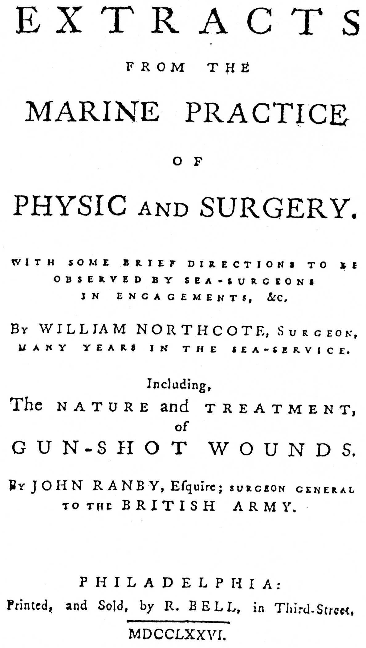 Extracts from the Marine Practice of Physik and Surgery, Including the Nature and Treatment of Gunshot Wounds