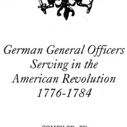 German General Officers Serving in the American Revolution, 1776-1784
