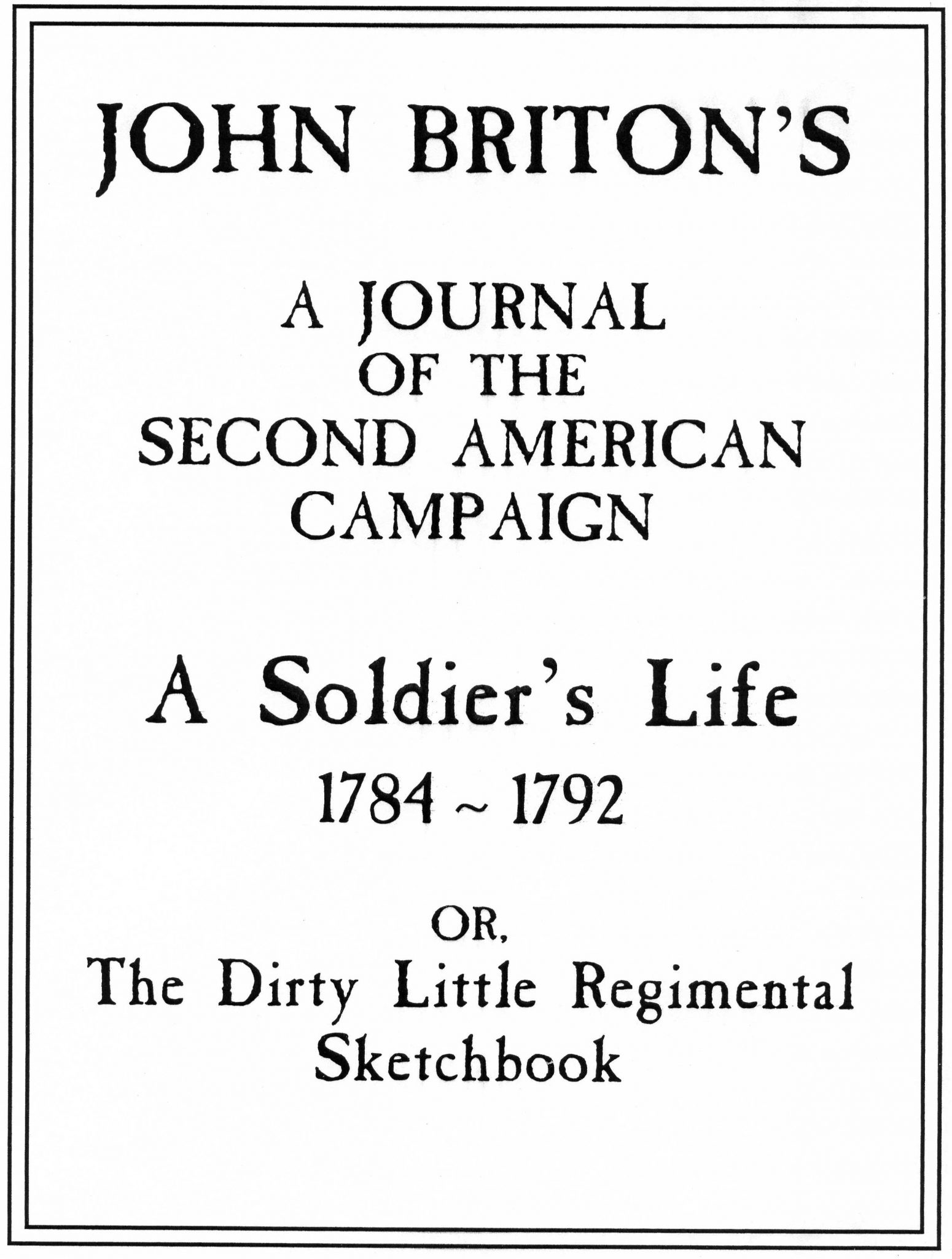John Briton's, A Journal of the Second American Campaign, or, the Dirty Little Regimental Sketchbook, by John Wright
