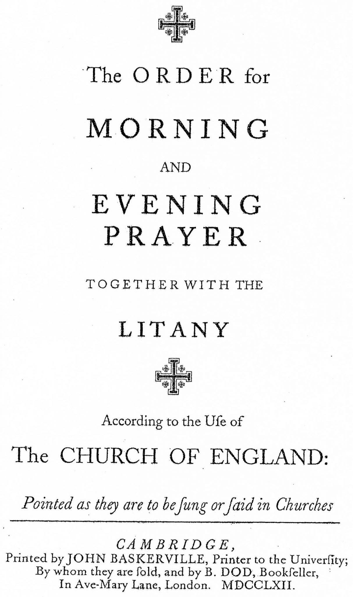Order for Morning and Evening Prayer together with the Litany According to the Use of the Church of England, London, 1762