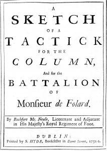 Sketch of a Tactick for the Column & the Battalion of Monsieur de Folard