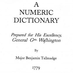 Washington's Numeric Dictionary, or the Continental Army's First Code Book
