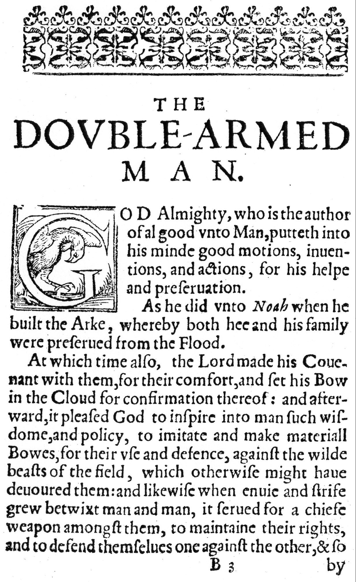 The Double-Armed Man, by the new Invention: briefly shewing some famous Exploits atchieved by our Brittish Bowmen: with severall Portraitures proper for the Pike and Bow. 1