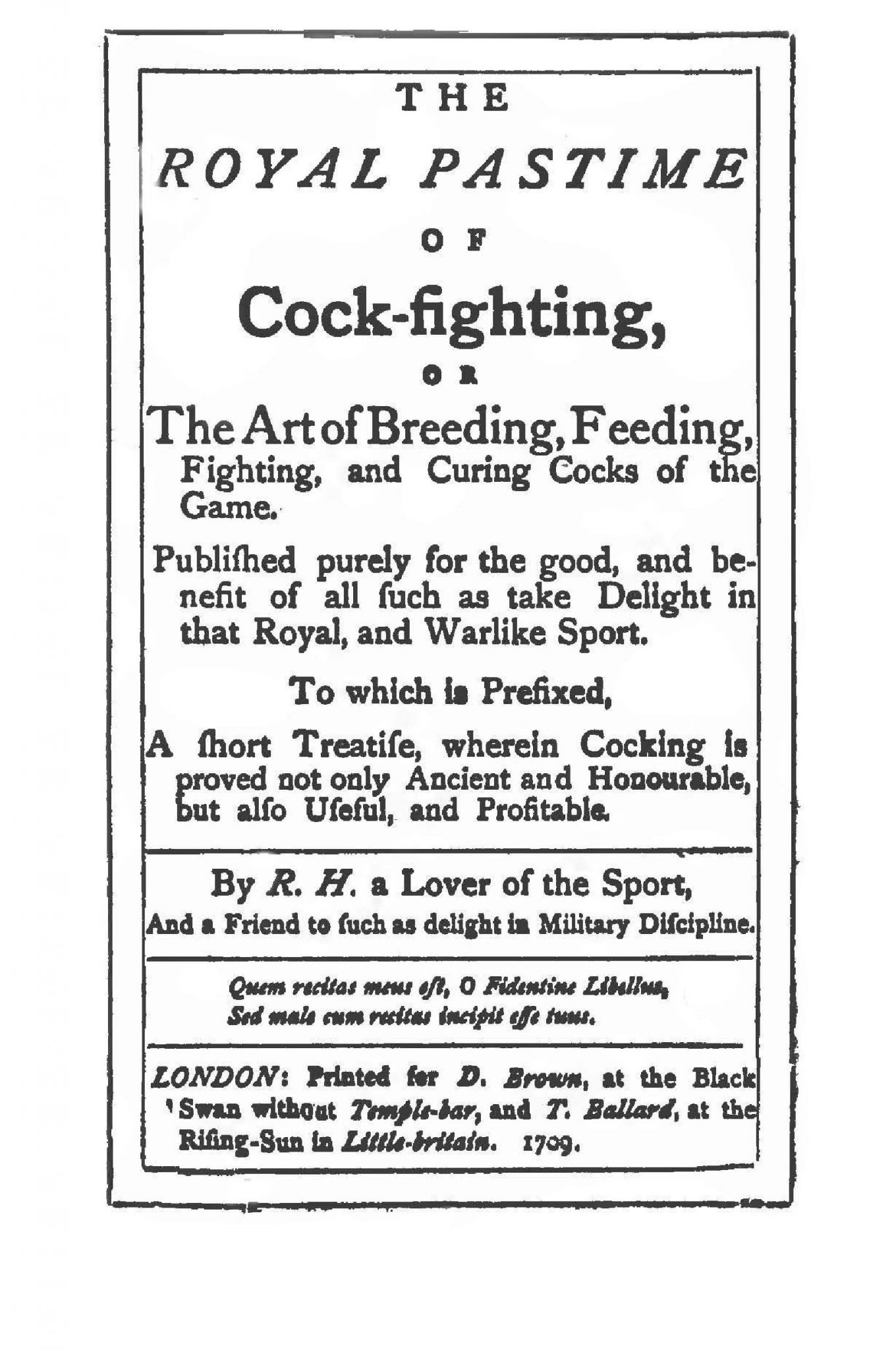 The Roayl Pastime of Cockfighting, London, 1709